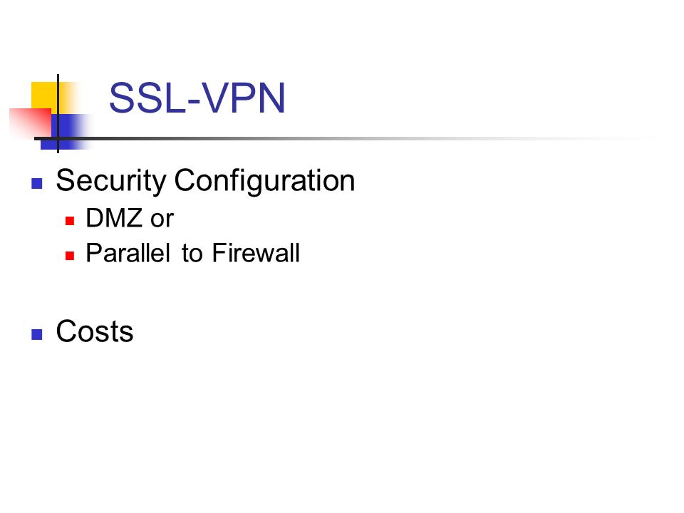 SSL-VPN Security Configuration DMZ or Parallel to Firewall Costs