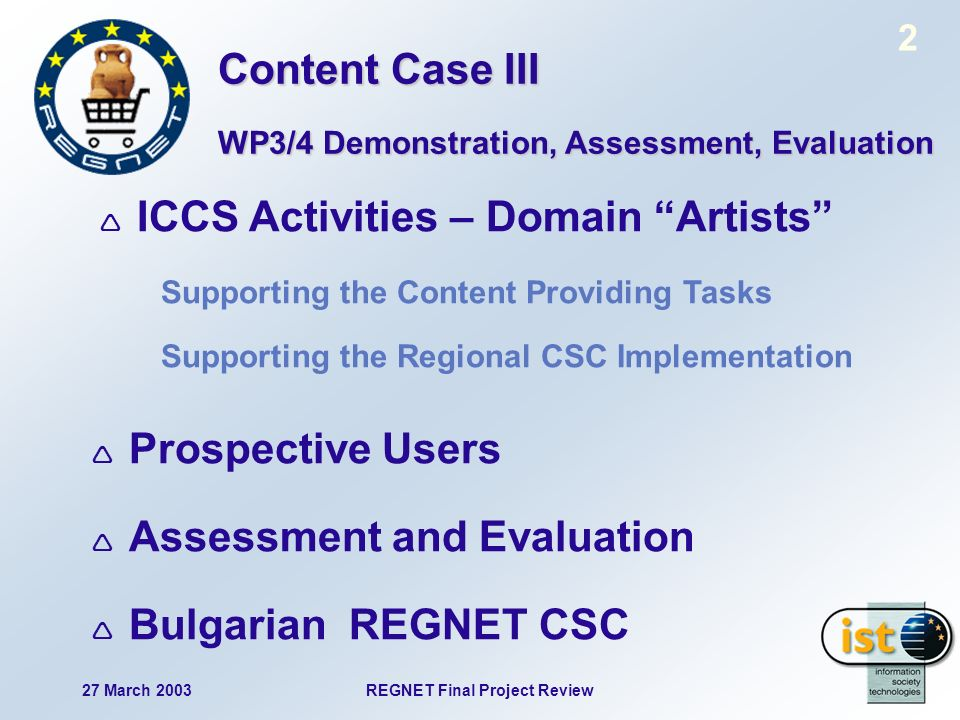 27 March 2003REGNET Final Project Review 23 Content Case III