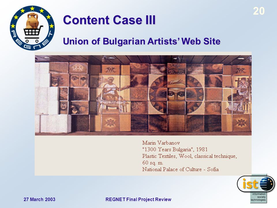 27 March 2003REGNET Final Project Review 20 Content Case III Union of Bulgarian Artists Web Site