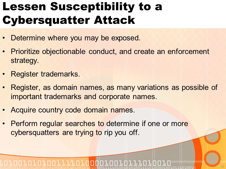 14 Lessen Susceptibility to a Cybersquatter Attack Determine where you may be exposed.