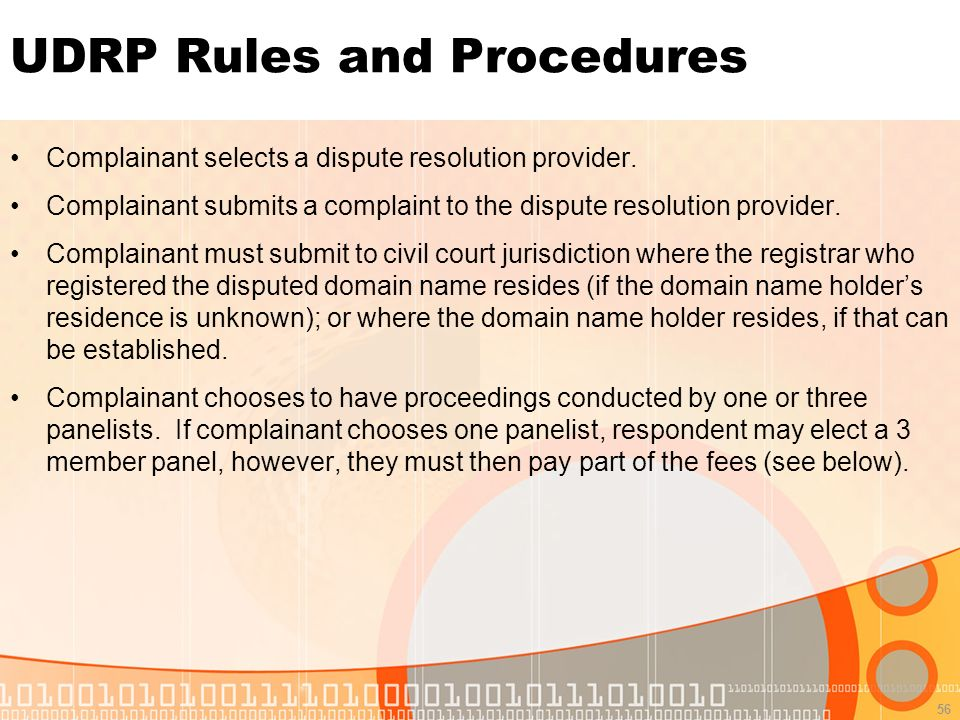56 UDRP Rules and Procedures Complainant selects a dispute resolution provider.