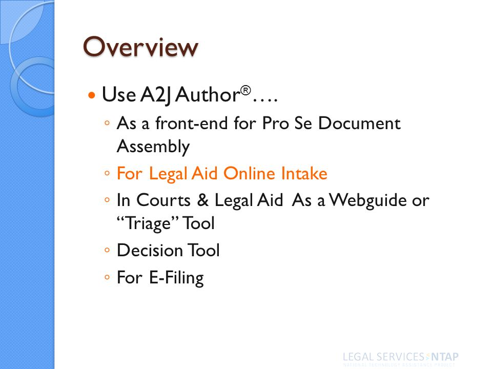 Overview Use A2J Author ® ….