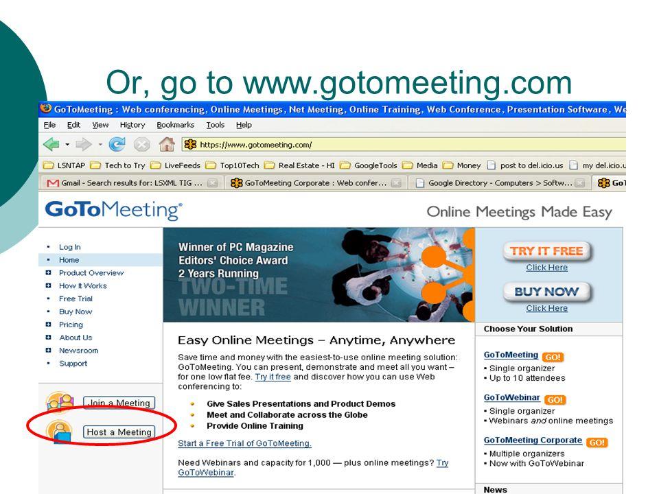 Or, go to www.gotomeeting.com