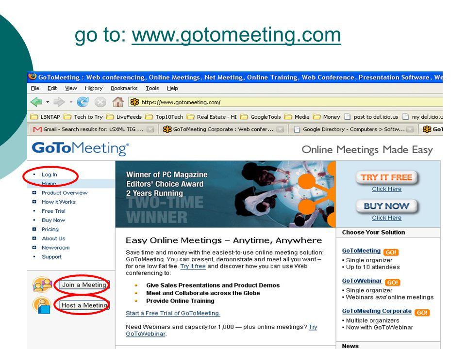 go to: www.gotomeeting.comwww.gotomeeting.com