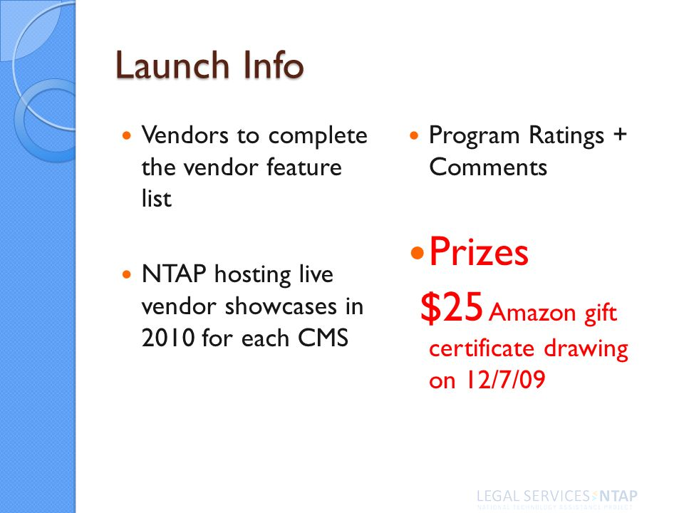 Launch Info Vendors to complete the vendor feature list NTAP hosting live vendor showcases in 2010 for each CMS Program Ratings + Comments Prizes $25 Amazon gift certificate drawing on 12/7/09