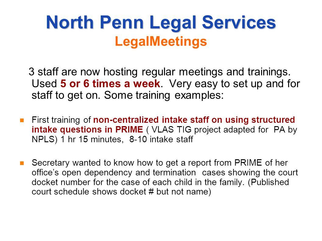 North Penn Legal Services North Penn Legal Services LegalMeetings 3 staff are now hosting regular meetings and trainings.