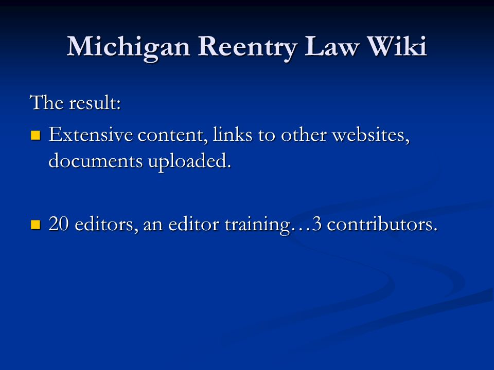 Michigan Reentry Law Wiki The result: Extensive content, links to other websites, documents uploaded. Extensive content, links to other websites, docu