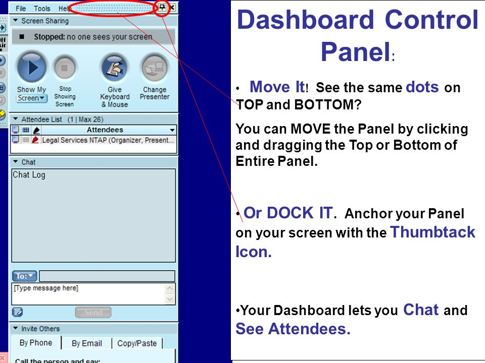 Dashboard Control Panel : Move It ! See the same dots on TOP and BOTTOM? You can MOVE the Panel by clicking and dragging the Top or Bottom of Entire P