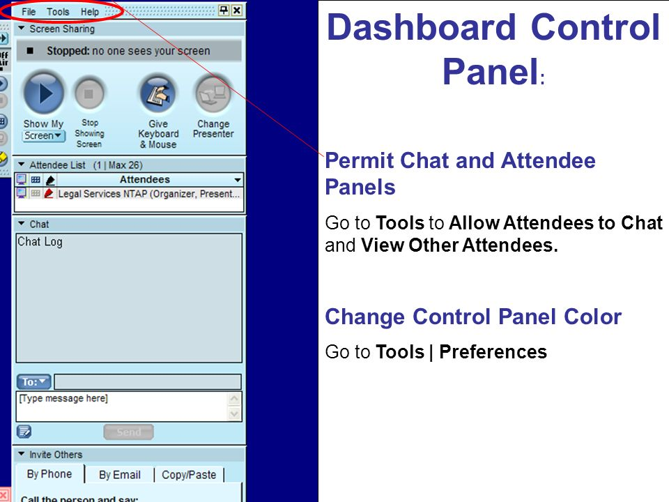 Dashboard Control Panel : Permit Chat and Attendee Panels Go to Tools to Allow Attendees to Chat and View Other Attendees. Change Control Panel Color