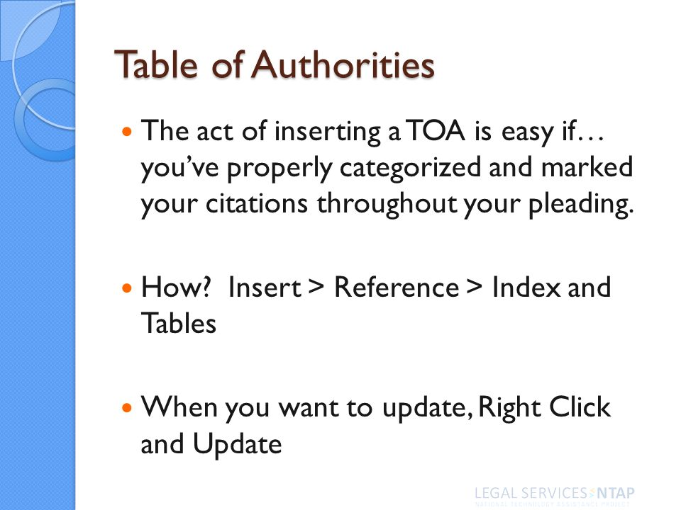 Table of Authorities The act of inserting a TOA is easy if… youve properly categorized and marked your citations throughout your pleading.