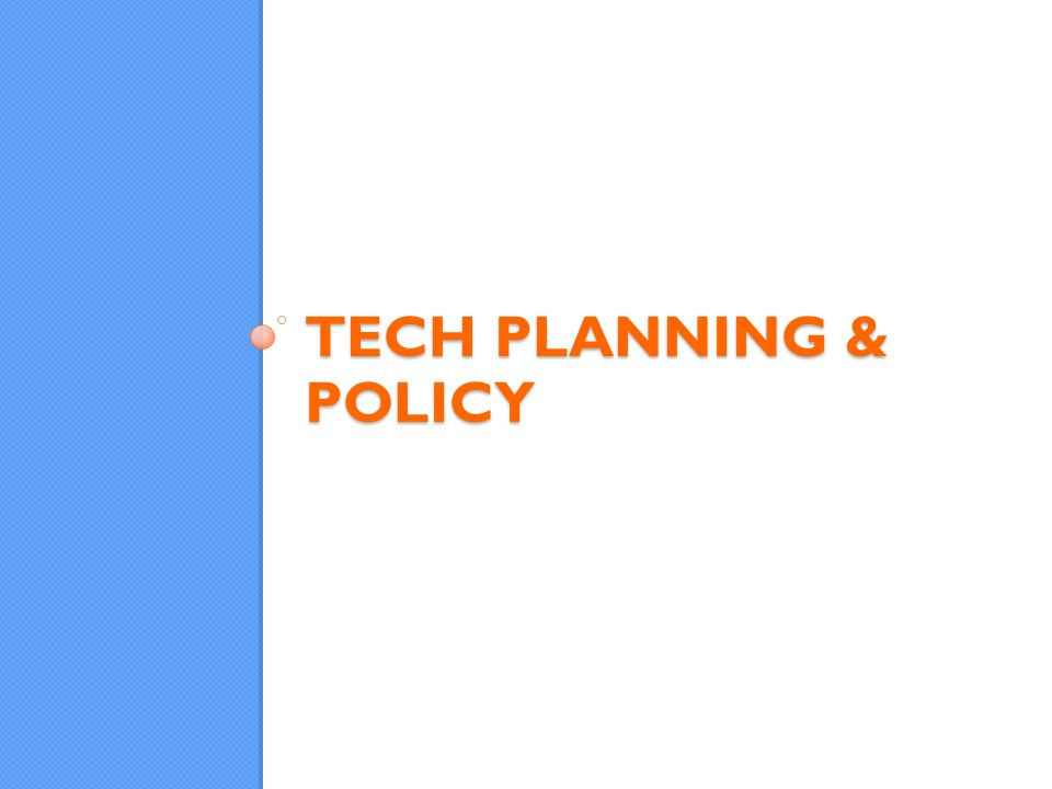 TECH PLANNING & POLICY
