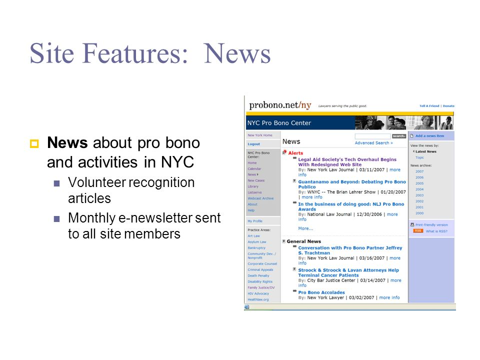 Site Features: News News about pro bono and activities in NYC Volunteer recognition articles Monthly e-newsletter sent to all site members