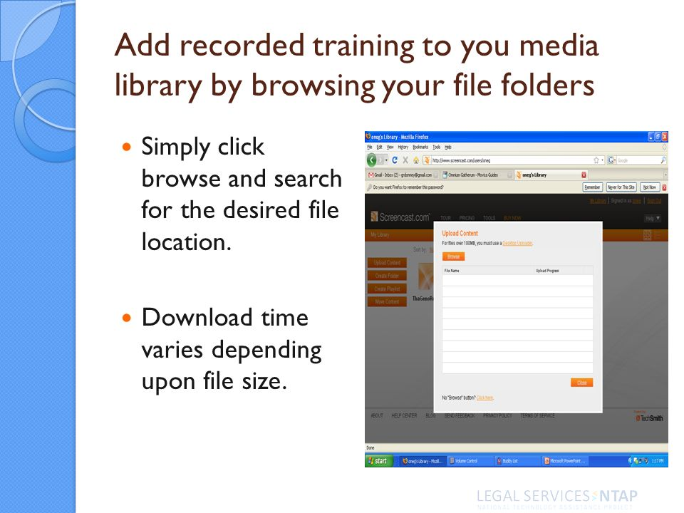 Add recorded training to you media library by browsing your file folders Simply click browse and search for the desired file location. Download time v