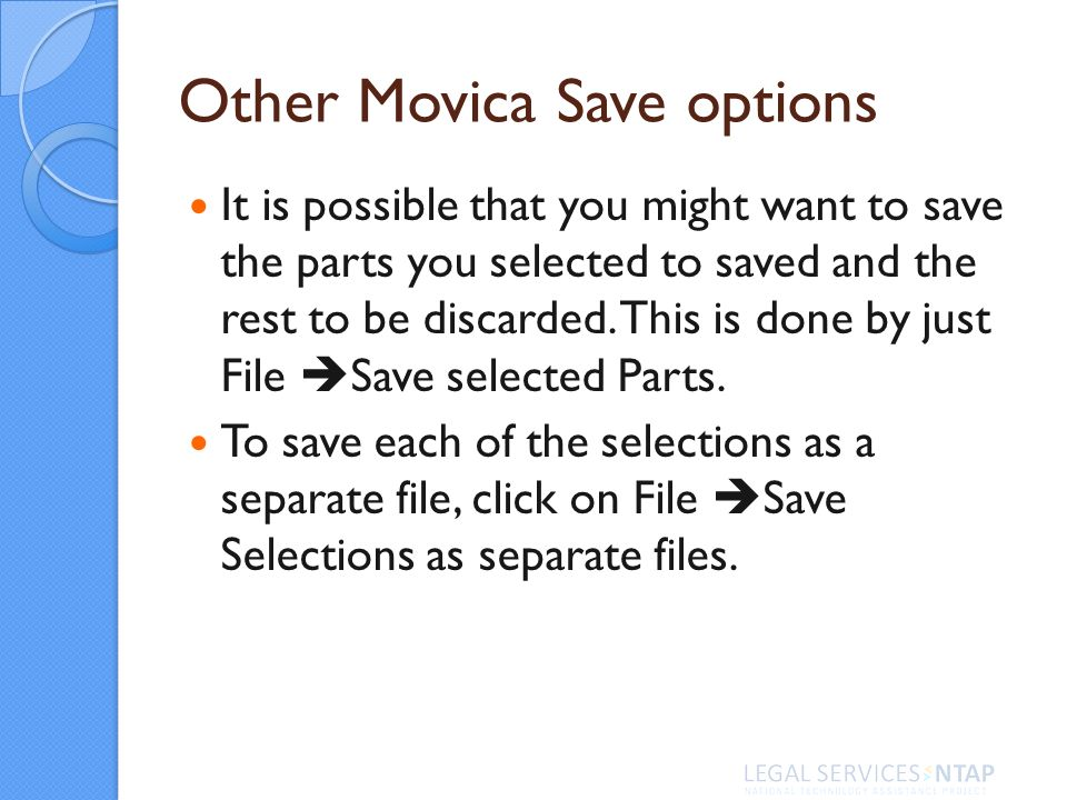 Other Movica Save options It is possible that you might want to save the parts you selected to saved and the rest to be discarded. This is done by jus