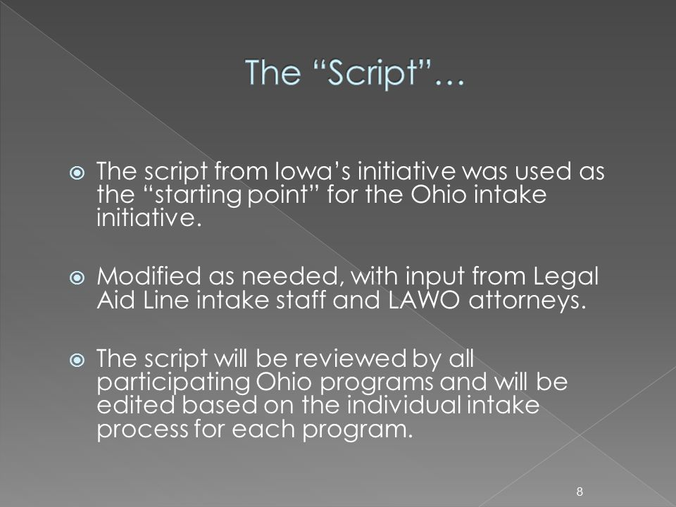 The script from Iowas initiative was used as the starting point for the Ohio intake initiative.