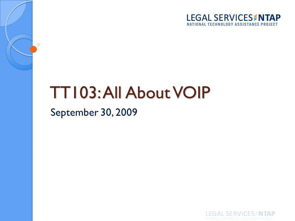 TT103: All About VOIP September 30, 2009