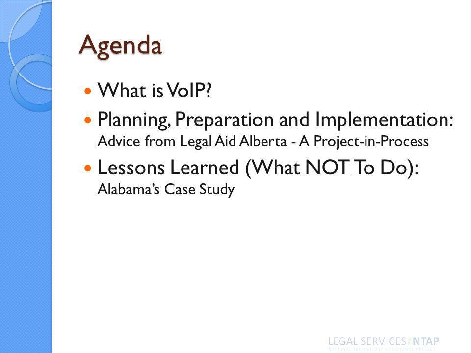 Agenda What is VoIP.