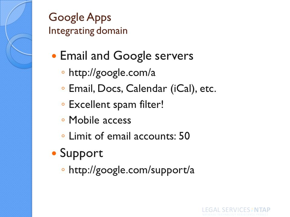 Google Apps Integrating domain Email and Google servers http://google.com/a Email, Docs, Calendar (iCal), etc.