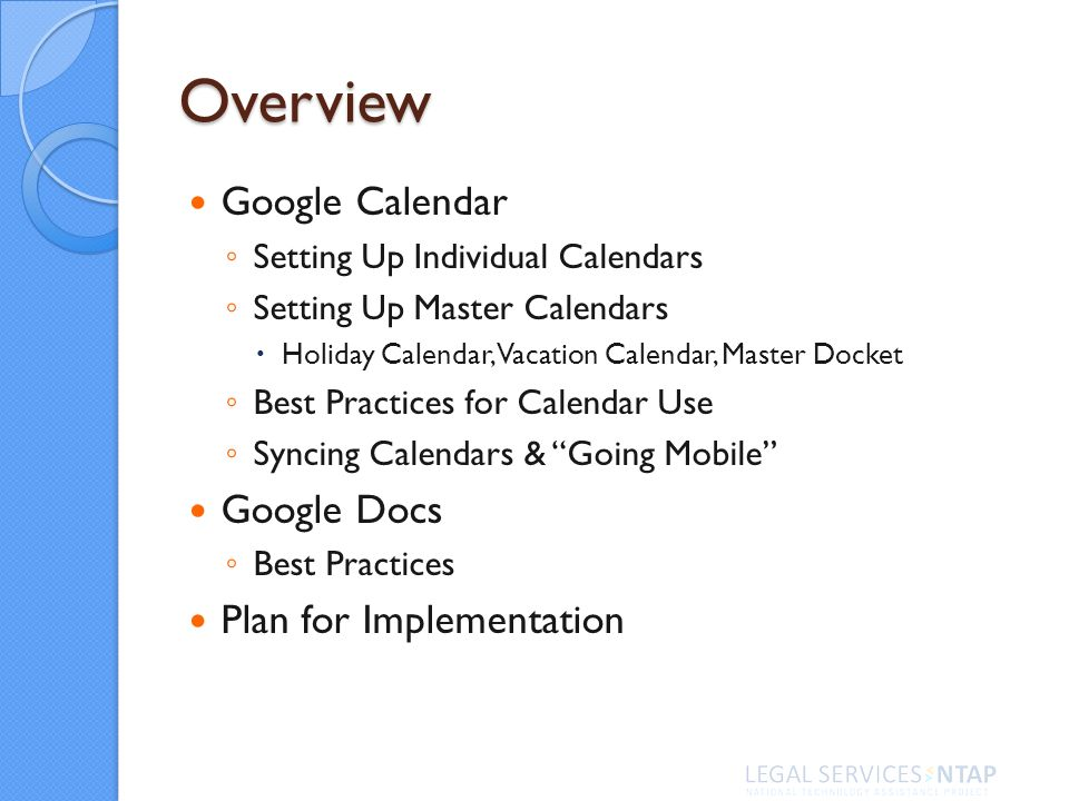 Overview Google Calendar Setting Up Individual Calendars Setting Up Master Calendars Holiday Calendar, Vacation Calendar, Master Docket Best Practices