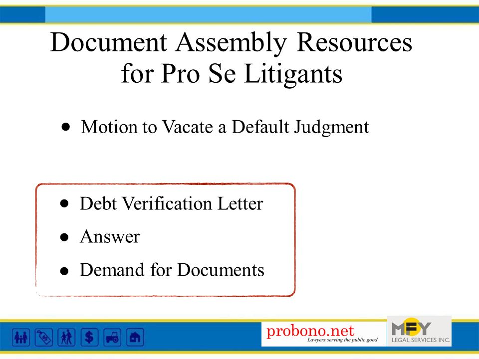 Document Assembly Resources for Pro Se Litigants Motion to Vacate a Default Judgment Debt Verification Letter Answer Demand for Documents