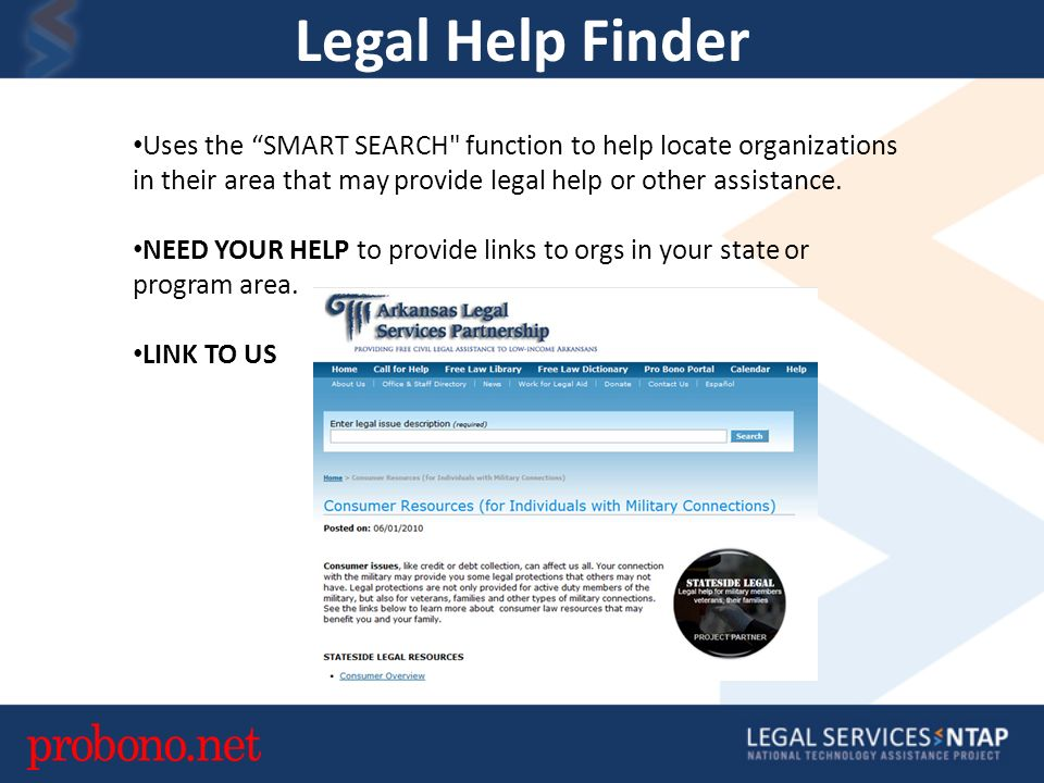 Legal Help Finder Uses the SMART SEARCH function to help locate organizations in their area that may provide legal help or other assistance.