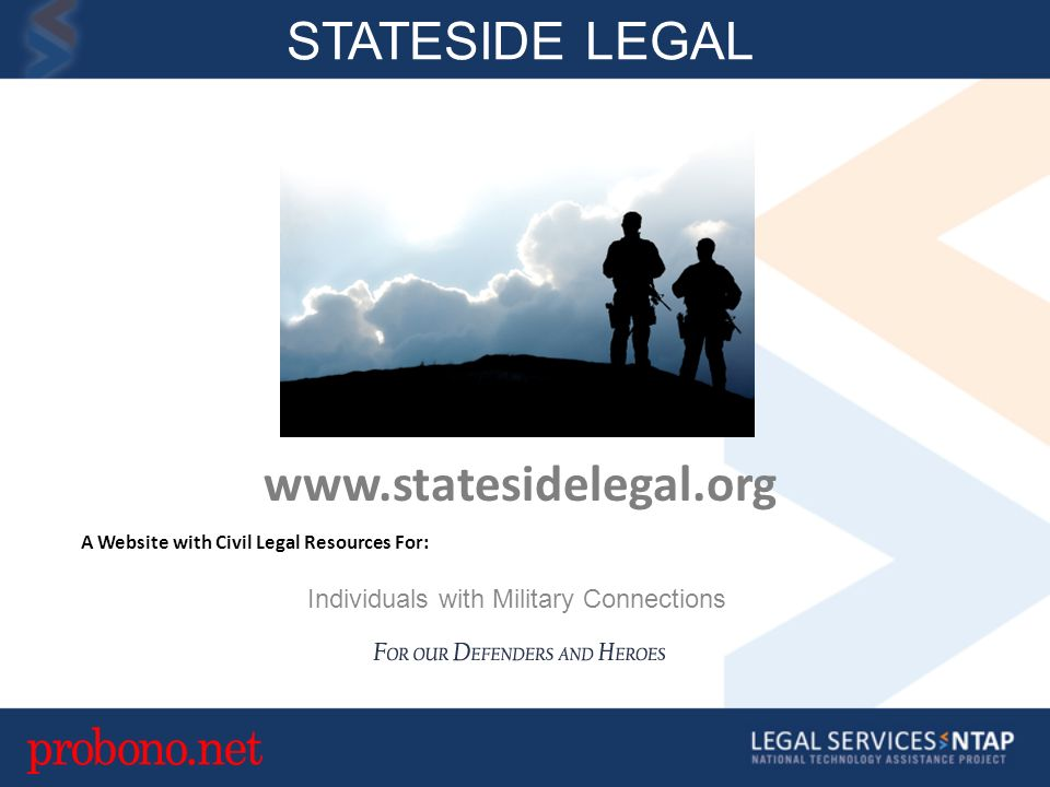 STATESIDE LEGAL Individuals with Military Connections A Website with Civil Legal Resources For: