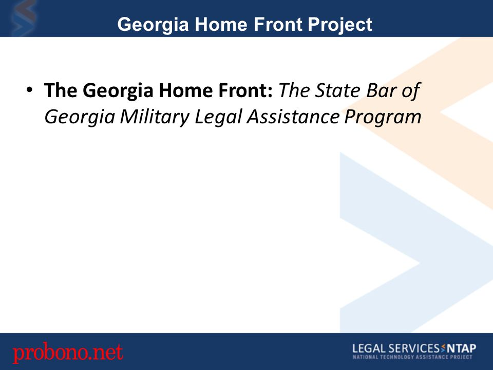 The Georgia Home Front: The State Bar of Georgia Military Legal Assistance Program Georgia Home Front Project