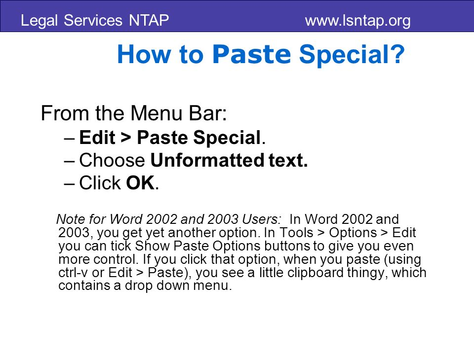 Legal Services NTAP www.lsntap.org How to Paste Special.