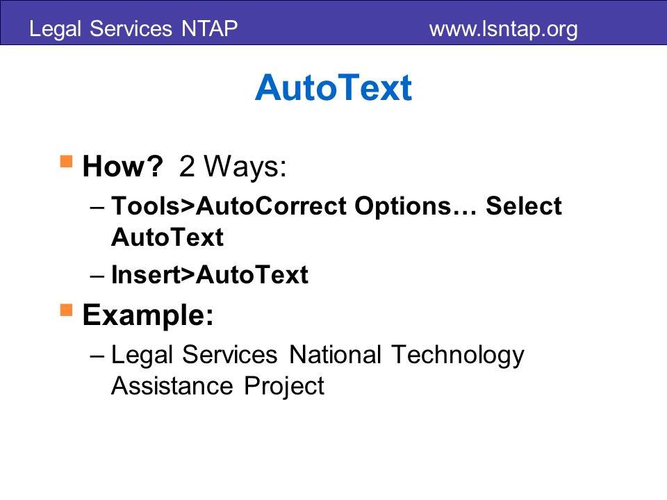 Legal Services NTAP www.lsntap.org AutoText How.