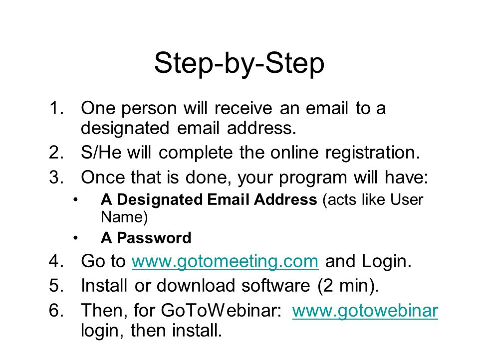 Step-by-Step 1.One person will receive an email to a designated email address.