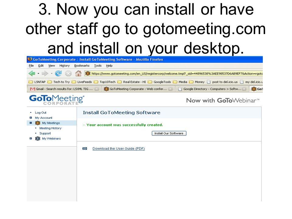 3. Now you can install or have other staff go to gotomeeting.com and install on your desktop.