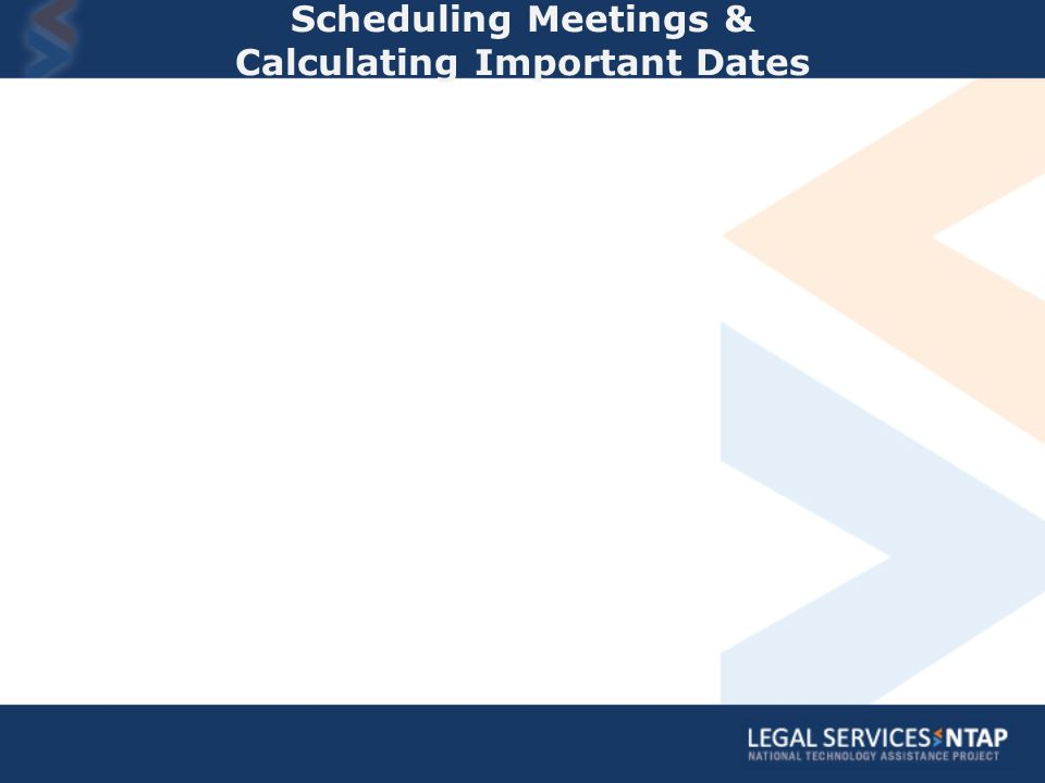 Scheduling Meetings & Calculating Important Dates