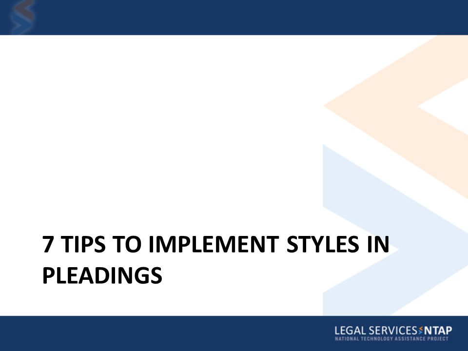 7 TIPS TO IMPLEMENT STYLES IN PLEADINGS