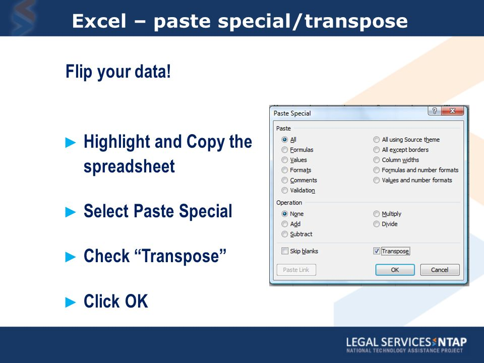 Excel – paste special/transpose Flip your data.