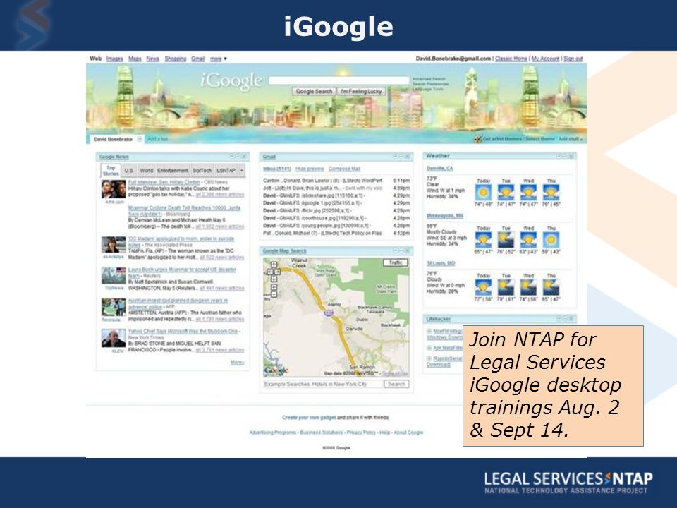 Join NTAP for Legal Services iGoogle desktop trainings Aug. 2 & Sept 14. iGoogle