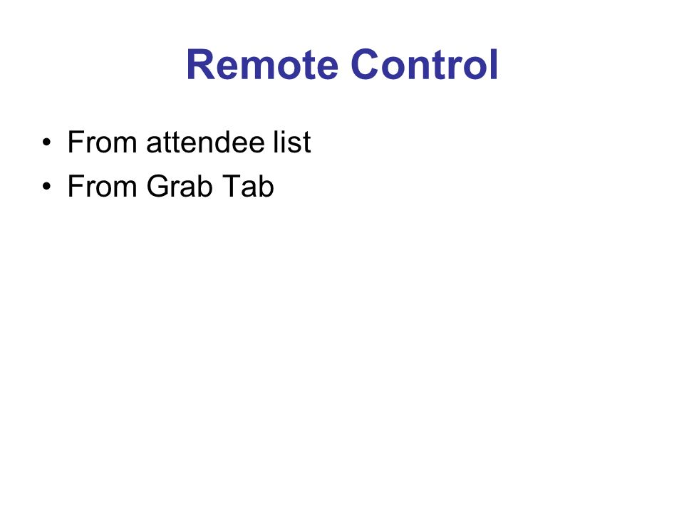 Remote Control From attendee list From Grab Tab