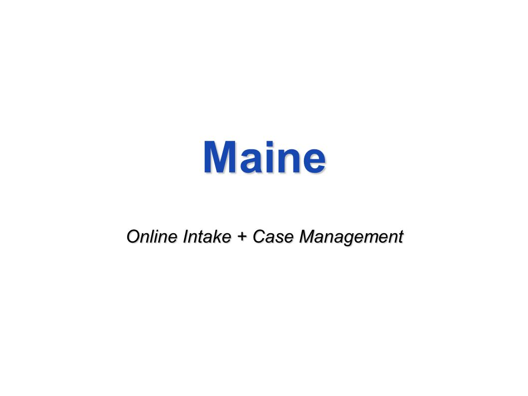 Maine Online Intake + Case Management