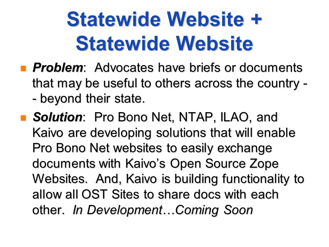 Statewide Website + Statewide Website Problem: Advocates have briefs or documents that may be useful to others across the country - - beyond their state.