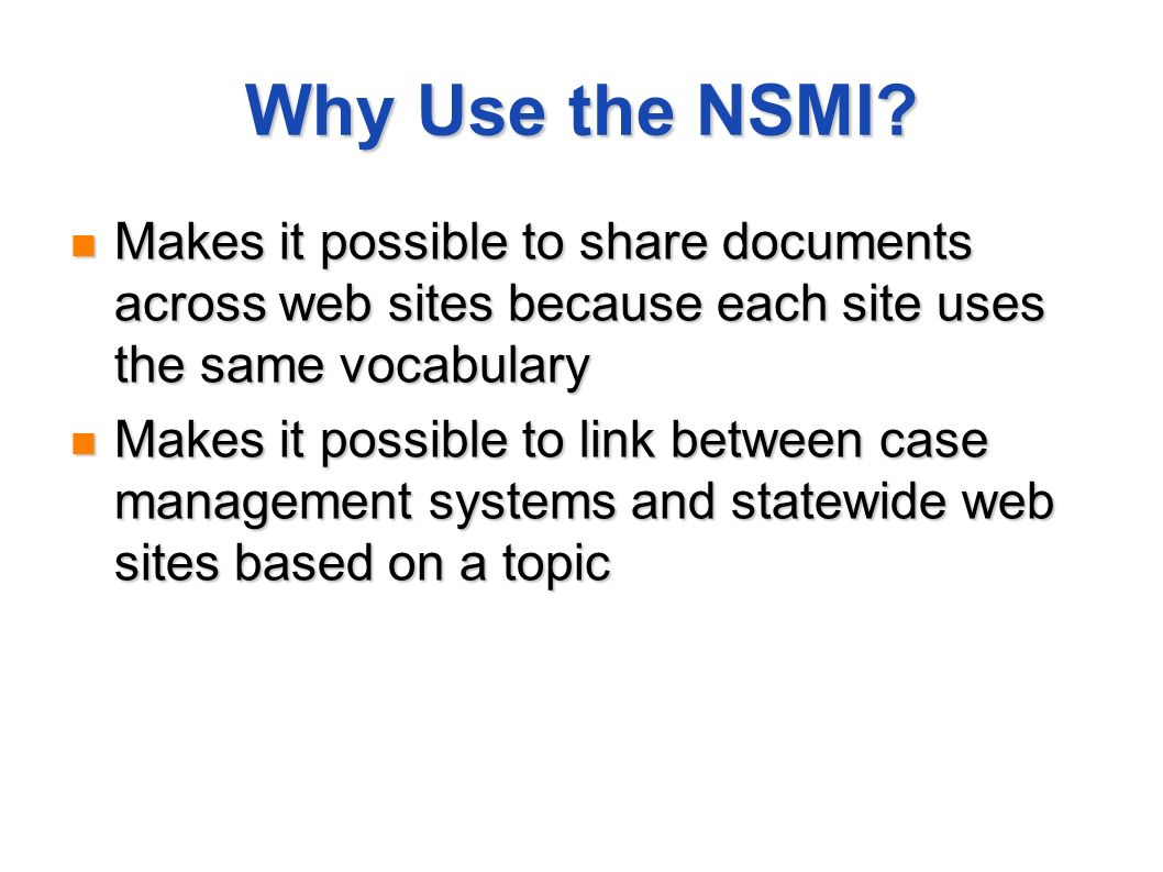 Why Use the NSMI.