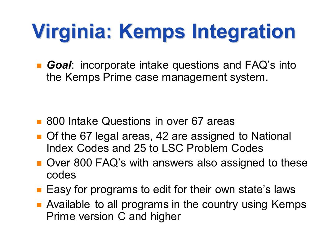 Virginia: Kemps Integration Goal: incorporate intake questions and FAQs into the Kemps Prime case management system.