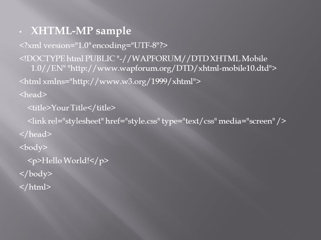 XHTML-MP sample Your Title Hello World!
