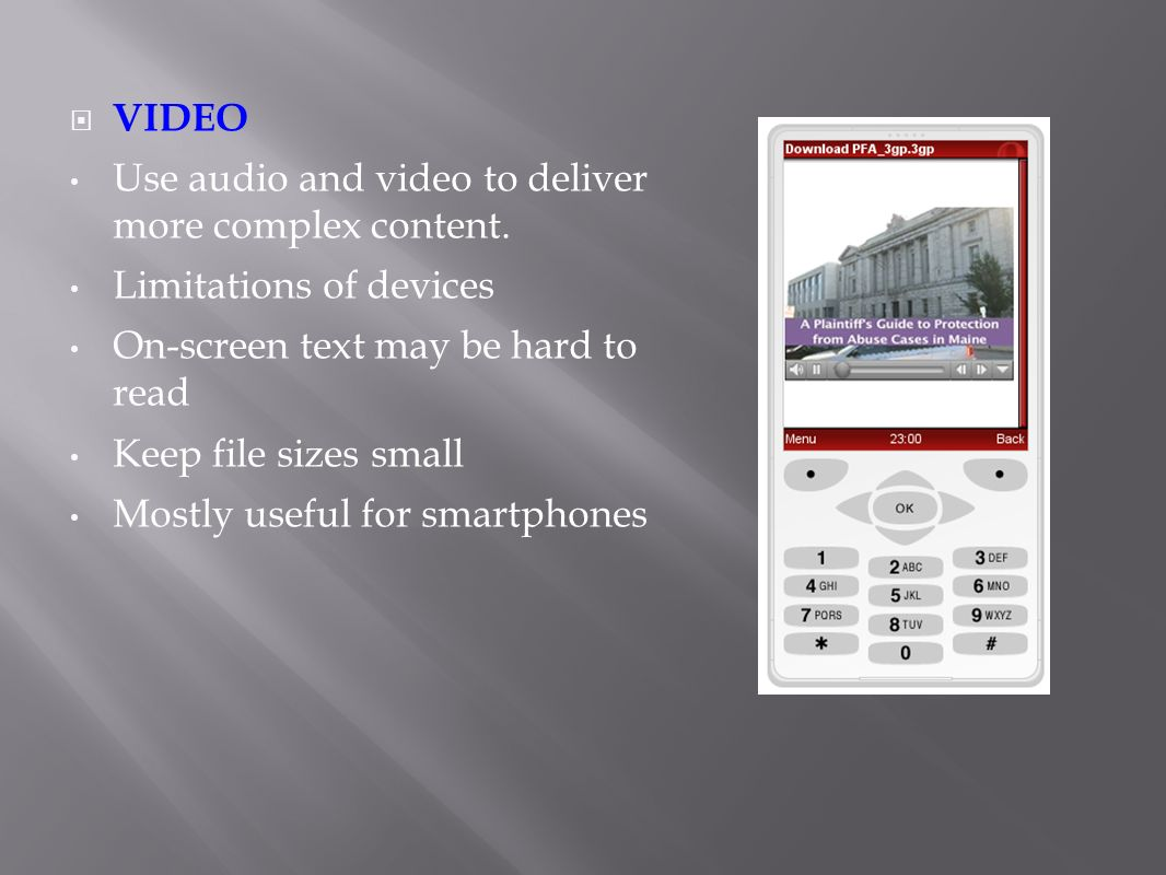 VIDEO Use audio and video to deliver more complex content.