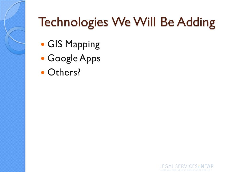 Technologies We Will Be Adding GIS Mapping Google Apps Others