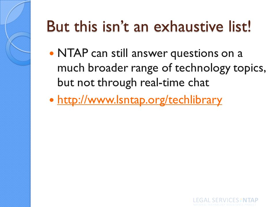 But this isnt an exhaustive list! NTAP can still answer questions on a much broader range of technology topics, but not through real-time chat http://