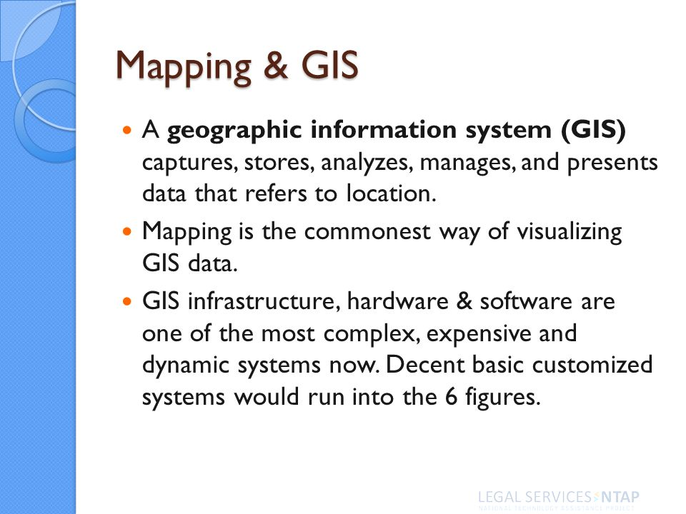 Mapping & GIS A geographic information system (GIS) captures, stores, analyzes, manages, and presents data that refers to location. Mapping is the com