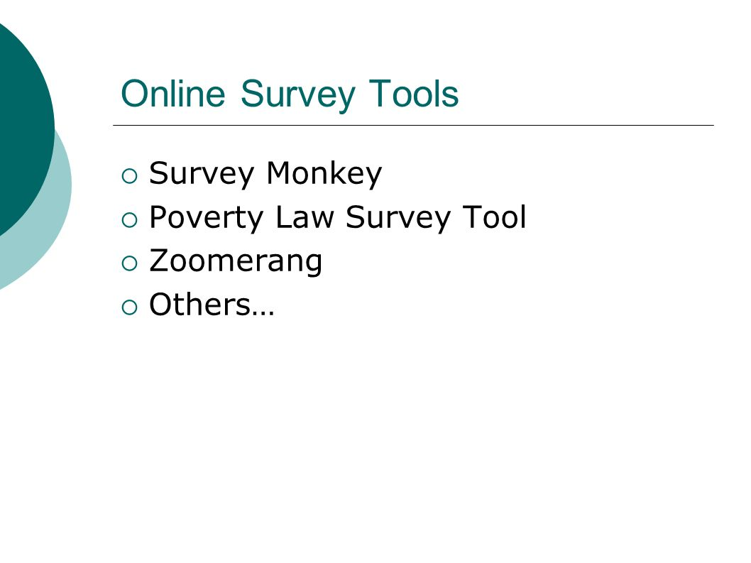Online Survey Tools Survey Monkey Poverty Law Survey Tool Zoomerang Others…