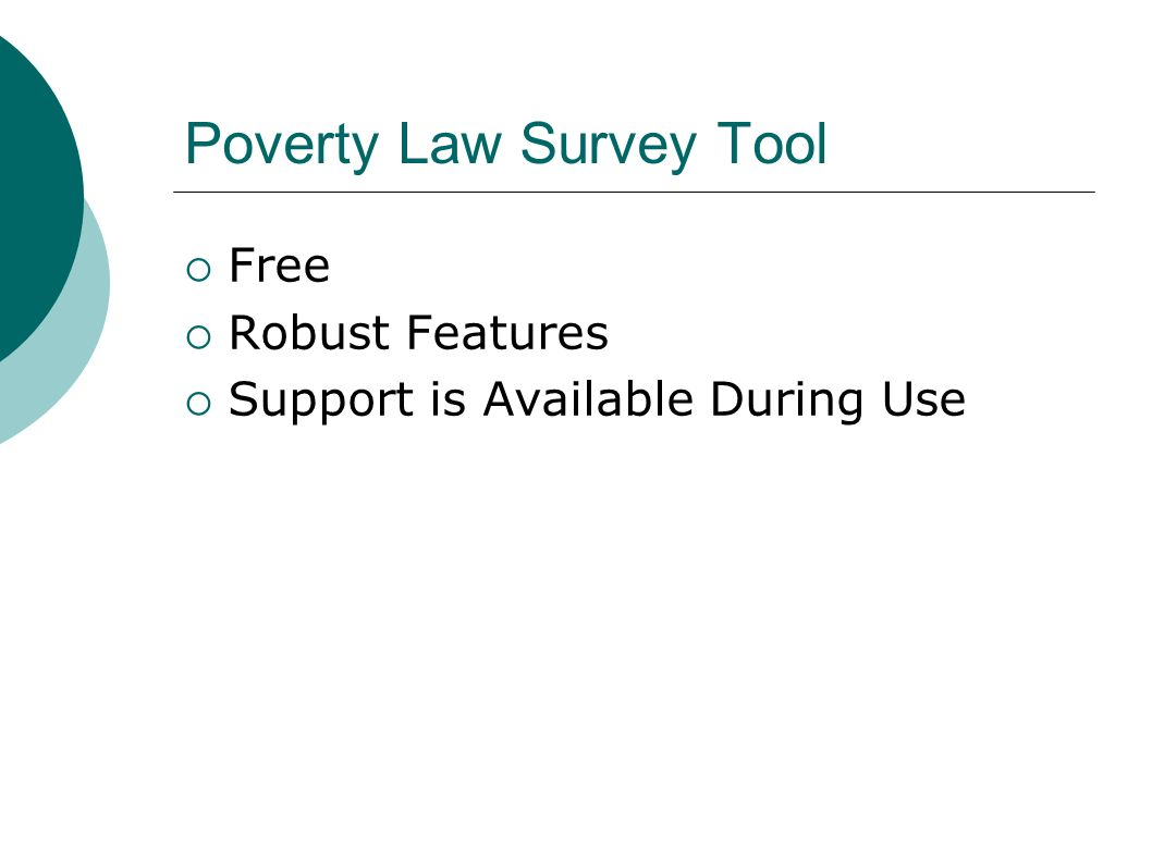 Poverty Law Survey Tool Free Robust Features Support is Available During Use