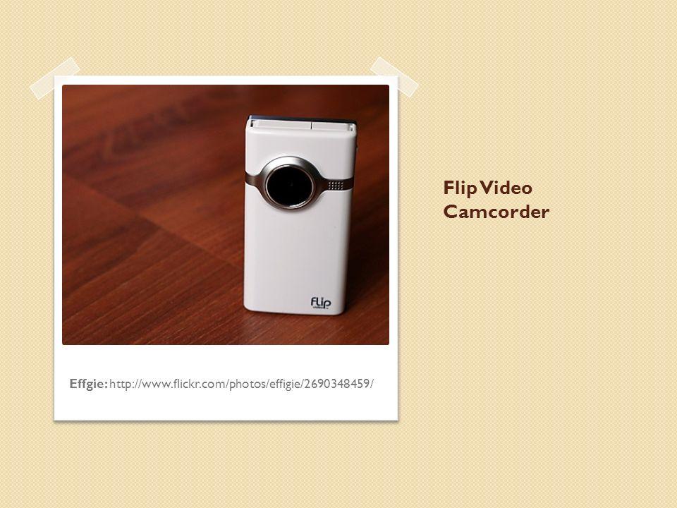 Flip Video Camcorder Effgie: http://www.flickr.com/photos/effigie/2690348459/