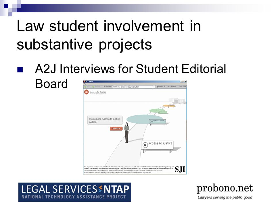 Law student involvement in substantive projects A2J Interviews for Student Editorial Board