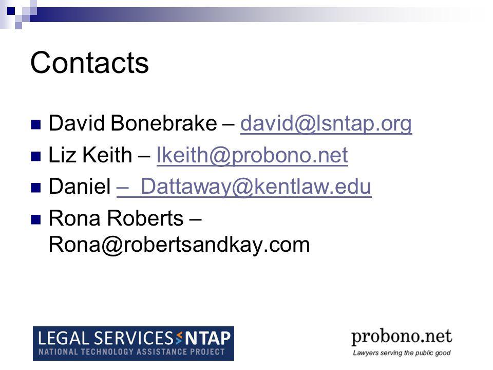 Contacts David Bonebrake – david@lsntap.orgdavid@lsntap.org Liz Keith – lkeith@probono.netlkeith@probono.net Daniel – Dattaway@kentlaw.edu– Dattaway@k